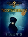 The Extraordinaires 1 (eBook): The Extinction Gambit